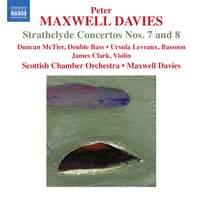 Maxwell Davies: Strathclyde Concertos Nos. 7 and 8