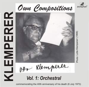 Klemperer: Own Compositions, Vol. 1 (Orchestral)