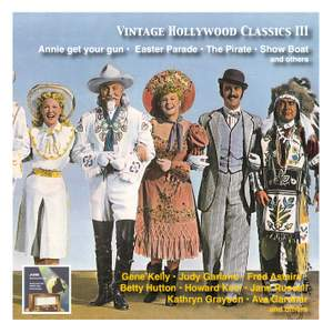Vintage Hollywood Classics, Vol. 3: Annie Get Your Gun - Easter Parade - The Pirate - Show Boat & Others (Original Stars, Original Soundtracks)