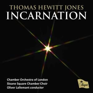 Incarnation: Christmas Music by Thomas Hewitt Jones