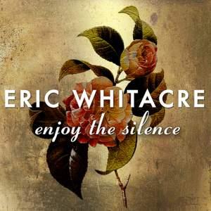 Eric Whitacre: Enjoy The Silence - Vinyl Edition