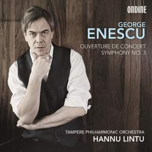 Enescu: Symphony No. 3 & Ouverture de concert