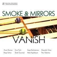 Smoke & Mirrors: Vanish