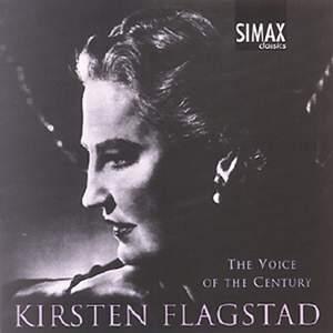 Kirsten Flagstad: The Voice of the Century