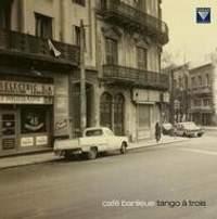 Café Banlieue: Tango à trois - Vinyl Edition