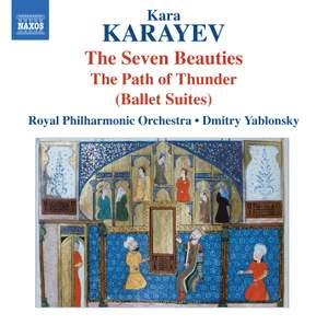 Kara Karayev: The Seven Beauties & The Path of Thunder Ballet Suites