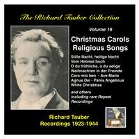 The Richard Tauber Collection, Vol. 16 - Christmas Carols and Religious Songs (Recorded 1923-1944)