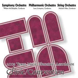 2003 Texas Music Educators Association (TMEA): All-State Symphony Orchestra, All-State Philharmonic Orchestra & All-State String Orchestra