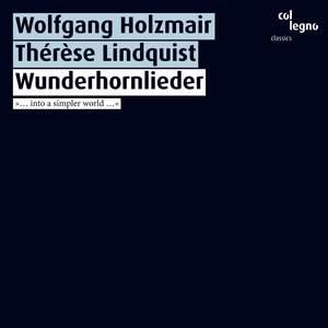 Wunderhornlieder - Into a Simpler World …