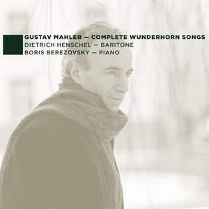 Mahler: Complete Wunderhorn Songs