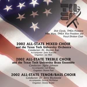 2002 Texas Music Educators Association (TMEA): All-State Mixed Choir, All-State Trebel Choir & All-State Tenor/Bass Choir