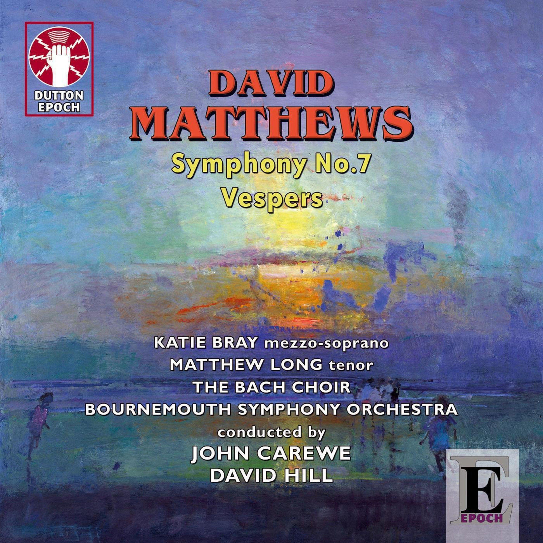 David Matthews: Symphony No. 7 & Vespers