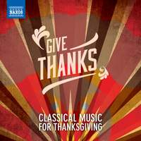 Give Thanks: Classical Music for Thanksgiving