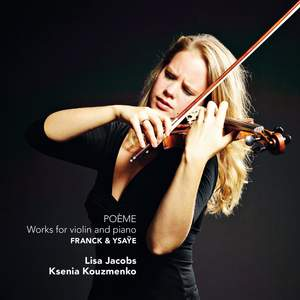 Poeme: Franck/Ysaye: Duos for Violin and Piano
