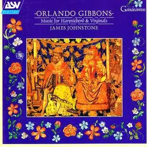 Orlando Gibbons: Music for Harpsichord and Virginals