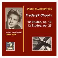 Piano Masterpieces: Julian von Karolyi plays Chopin Etudes