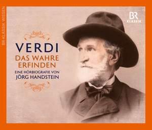 Giuseppe Verdi: Das Wahre erfinden, Eine Hörbiografie von Jörg Handstein