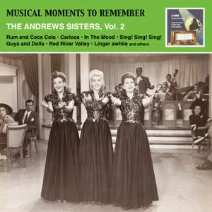 Musical Moments To Remember: Swinging and Sentimental - The Andrews Sisters, Vol. 2