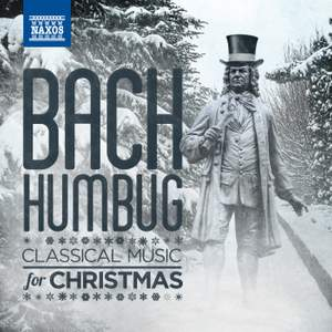 Bach-Humbug: Classical Music for Christmas