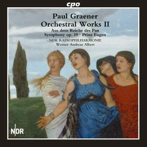 Paul Graener: Orchestral Works Vol. 2