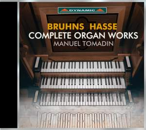 Bruhns & Hasse: Complete Organ Works