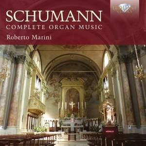 Schumann: Complete Organ Music