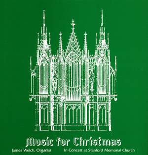 Music for Christmas: James Welch in Concert at Stanford Memorial Church