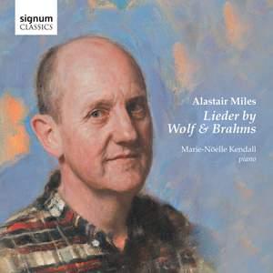 Alastair Miles: Lieder by Wolf & Brahms