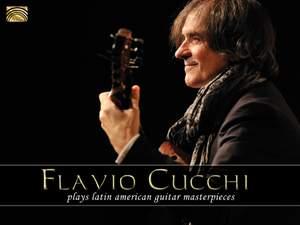 Flavio Cucchi plays Latin American Guitar Masterpieces