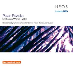 Peter Ruzicka: Orchestra Works Volume 2