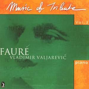 Valjarevic, Vladimir: Music of Tribute, Vol. 3 - Faure