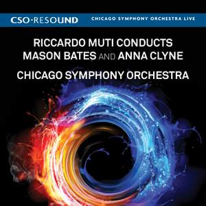 Riccardo Muti Conducts Mason Bates and Anna Clyne