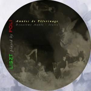 Liszt: Années de pèlerinage, 2ème année, Italie (7 pieces), S. 161