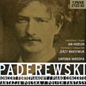 Paderewski: Piano Concerto in A Minor & Polish Fantasy