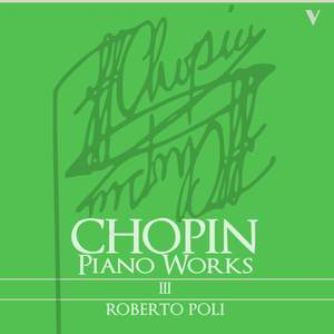 Chopin: Complete Piano Works, Vol. 3