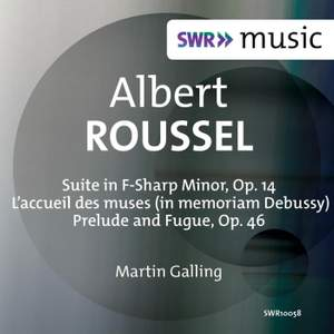 Roussel: Suite in F-Sharp Minor, Op. 14, L'accueil des muses & Prelude and Fugue Product Image