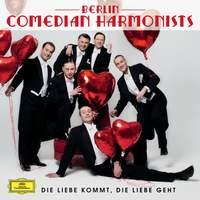 Berlin Comedian Harmonists - 'Die Liebe kommt, die Liebe geht'