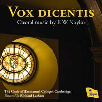 Vox Dicentis: Choral music by E W Naylor