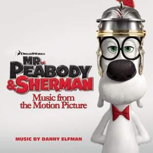 Elfman: Mr Peabody & Sherman - music from the motion picture