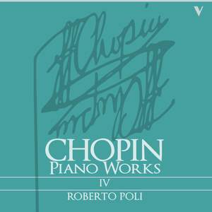 Chopin: Complete Piano Works, Vol. 4