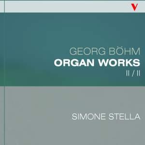 Böhm: Complete Organ Works, Vol. 2