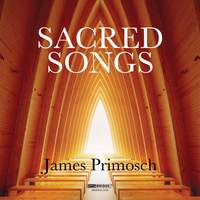 Primosch: Sacred Songs