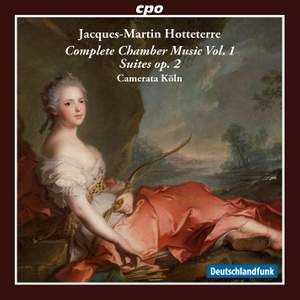 Hotteterre: Complete Chamber Music, Vol. 1