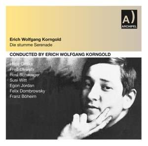 Korngold: Die Stumme Serenade