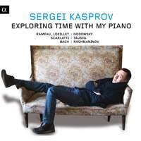 Sergei Kasprov: Exploring time with my piano