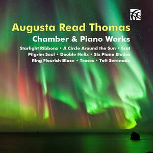 Augusta Read Thomas: Chamber & Piano Works