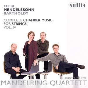 Mendelssohn: Complete Chamber Music for Strings 4