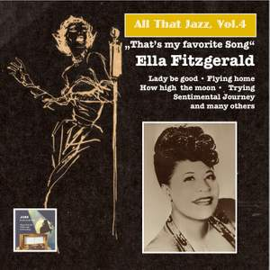All that Jazz, Vol.4 – Ella Fitzgerald: 'That's My Favorite Song'