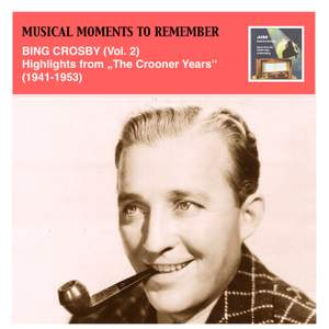 """Musical Moments to Remember: Bing Crosby Vol. 2 (Highlights from """"The Crooner Years"""", 1941-1953) Product Image"""