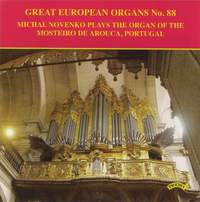 Great European Organs Vol. 88: Mosteiro de Arouca, Portugal